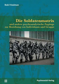 Die Soldatenmatrix von Friedman,  Robi