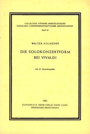 Die Solokonzertform bei Vivaldi von Kolneder,  Walter