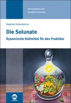 Die Solunate von Proeller,  Dr. Hannes, Sulzenbacher,  Siegfried