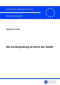 Die Sonderprüfung im Recht der GmbH von Grote,  Matthias