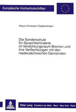 Die Sonderschule für Sprachbehinderte im Verdichtungsraum Bremen und ihre Verflechtungen mit den niedersächsischen Gemeinden von Diederichsen,  Klaus