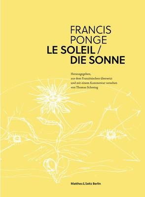 Die Sonne von Ponge,  Francis, Schestag,  Thomas