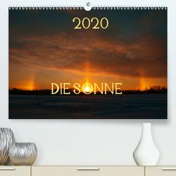 Die Sonne – 2020 (Premium, hochwertiger DIN A2 Wandkalender 2020, Kunstdruck in Hochglanz) von Drews,  Marianne