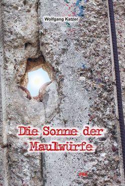 Die Sonne der Maulwürfe von Katzer,  Wolfgang