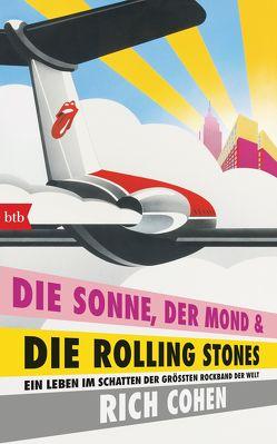 DIE SONNE, DER MOND & DIE ROLLING STONES von Cohen,  Rich, Gockel,  Bernd