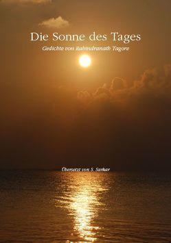Die Sonne des Tages von Sarkar,  Satyabrata, Tagore,  Rabindranath