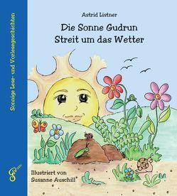 Die Sonne Gudrun – Streit um das Wetter von Auschill,  Susanne, Listner,  Astrid