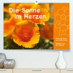 Die Sonne im Herzen (Premium, hochwertiger DIN A2 Wandkalender 2021, Kunstdruck in Hochglanz) von Gruch,  Ulrike