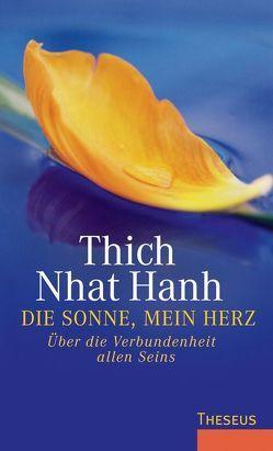 Die Sonne, mein Herz von Siebert,  Karen, Thich,  Nhat Hanh