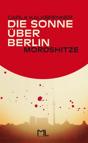Die Sonne über Berlin – Mordshitze von Kalkbrenner,  Carla