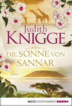 Die Sonne von Sannar von Knigge,  Judith