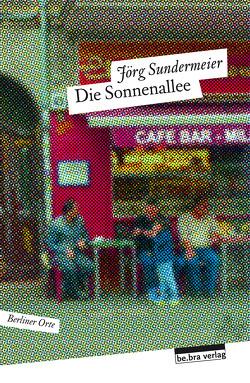 Die Sonnenallee von Sundermeier,  Jörg
