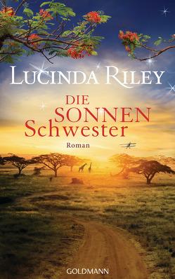 Die Sonnenschwester von Hauser,  Sonja, Riley,  Lucinda, Schmidt,  Sibylle, Wulfekamp,  Ursula