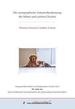Die sonographische Volumenbestimmung der felinen und caninen Ovarien von Conze,  Caroline