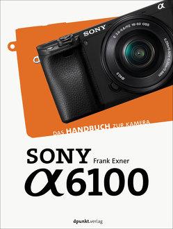 Sony α6100 von Exner,  Frank