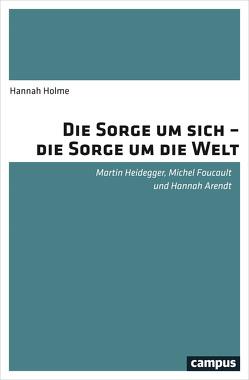 Die Sorge um sich – die Sorge um die Welt von Holme,  Hannah