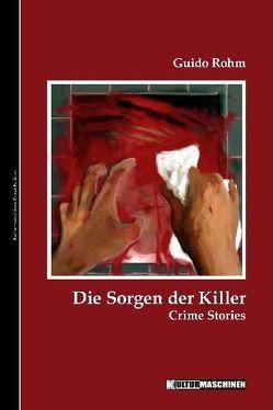 Die Sorgen der Killer von Krafft,  Vladi, Rohm,  Guido
