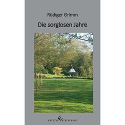 Die sorglosen Jahre von Grimm,  Rüdiger