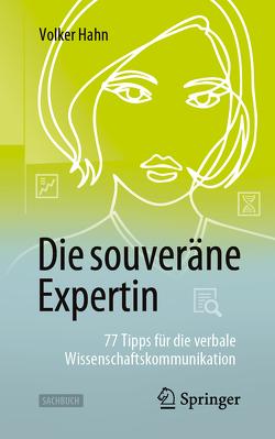 Die souveräne Expertin – 77 Tipps für die verbale Wissenschaftskommunikation von Hahn,  Volker, Styrsky,  Claudia