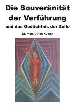 Die Souveränität der Verführung von Kübler,  Dr. med Ulrich