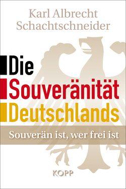 Die Souveränität Deutschlands von Schachtschneider,  Karl Albrecht