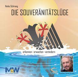 Die Souveränitätslüge von Schrang,  Heiko