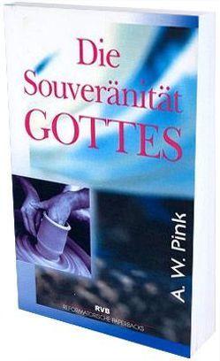 Die Souveränität Gottes von Beese,  Hans C, Pink,  Arthur W