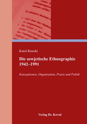 Die sowjetische Ethnographie 1942–1991 von Rawski,  Karol