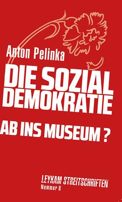 Die Sozialdemokratie – ab ins Museum? von Pelinka,  Anton
