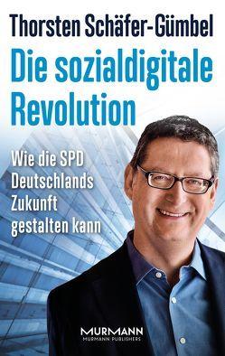 Die sozialdigitale Revolution von Schäfer-Gümbel,  Thorsten