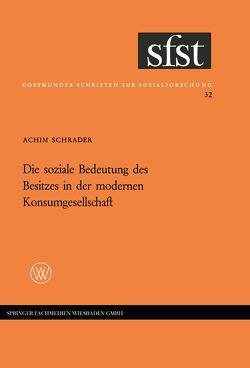 Die soziale Bedeutung des Besitzes in der modernen Konsumgesellschaft von Schrader,  Achim