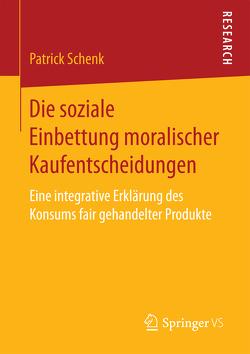Die soziale Einbettung moralischer Kaufentscheidungen von Schenk,  Patrick