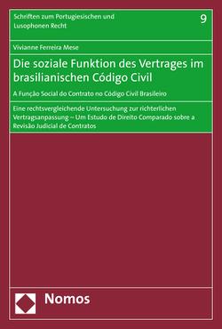 Die soziale Funktion des Vertrages im brasilianischen Código Civil – A Função Social do Contrato no Código Civil Brasileiro von Ferreira Mese,  Vivianne