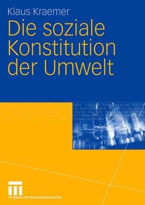 Die soziale Konstitution der Umwelt von Kraemer,  Klaus