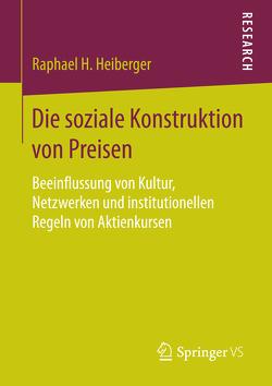 Die soziale Konstruktion von Preisen von Heiberger,  Raphael H.