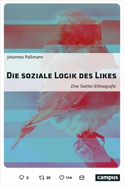 Die soziale Logik des Likes von Paßmann,  Johannes
