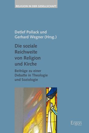 Die soziale Reichweite von Religion und Kirche von Pollack,  Detlef, Wegner,  Gerhard