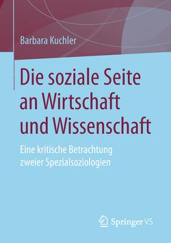 Die soziale Seite an Wirtschaft und Wissenschaft von Kuchler,  Barbara
