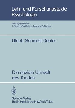 Die soziale Umwelt des Kindes von Schmidt-Denter,  U.