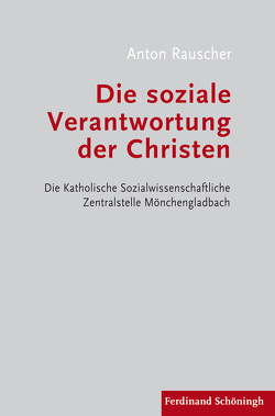 Die soziale Verantwortung der Christen von Rauscher,  Anton