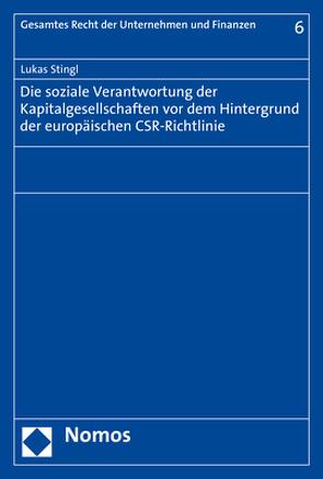 Die soziale Verantwortung der Kapitalgesellschaften vor dem Hintergrund der europäischen CSR-Richtlinie von Stingl,  Lukas