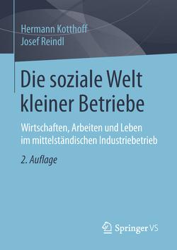 Die soziale Welt kleiner Betriebe von Kotthoff,  Hermann, Reindl,  Josef