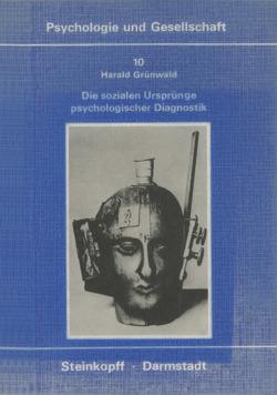 Die Sozialen Ursprünge Psychologischer Diagnostik von Grünwald,  Harald
