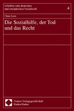 Die Sozialhilfe, der Tod und das Recht von Loos,  Claus