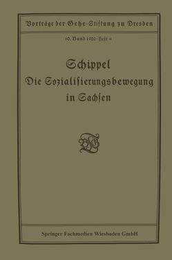 Die Sozialisierungsbewegung in Sachsen von Schippel ,  Max