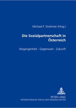 Die Sozialpartnerschaft in Österreich von Strohmer,  Michael F.