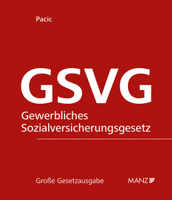 Die Sozialversicherung der in der gewerblichen Wirtschaft selbständig Erwerbstätigen – GSVG von Pacic,  Harun