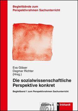 Die sozialwissenschaftliche Perspektive konkret von Gläser,  Eva, Richter,  Dagmar