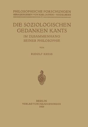 Die Soziologischen Gedanken Kants im Zusammenhang seiner Philosophie von Jaspers,  Karl, Kress,  Rudolf