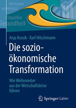 Die sozioökonomische Transformation von Hitschmann,  Karl, Kossik,  Anja